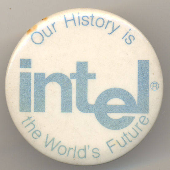 Intel pinback 'Our history...'