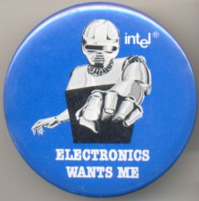 Intel pinback 'Electronics wants me'